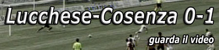 Video: Lucchese-Cosenza 0-1